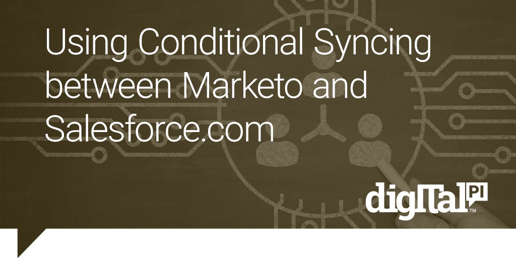 Using Conditional Syncing between Marketo and Salesforce.com