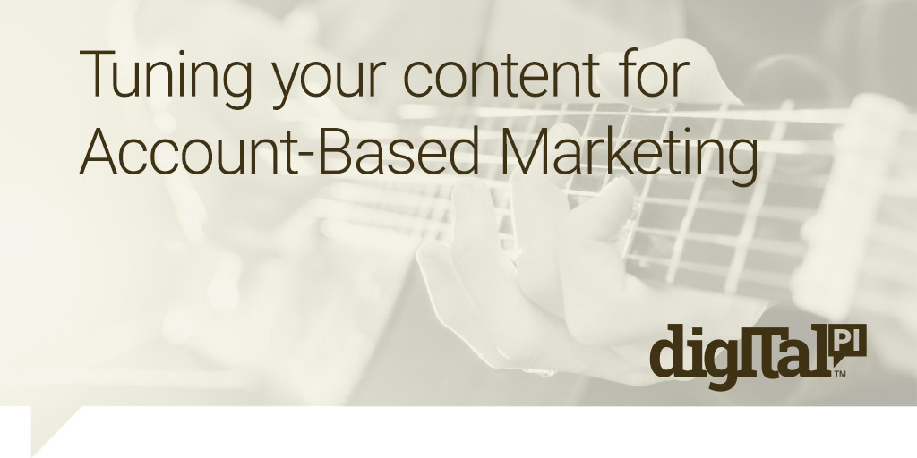 Tuning your content for Account-Based Marketing