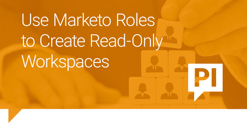 Use Marketo Roles to Create Read-Only Workspaces
