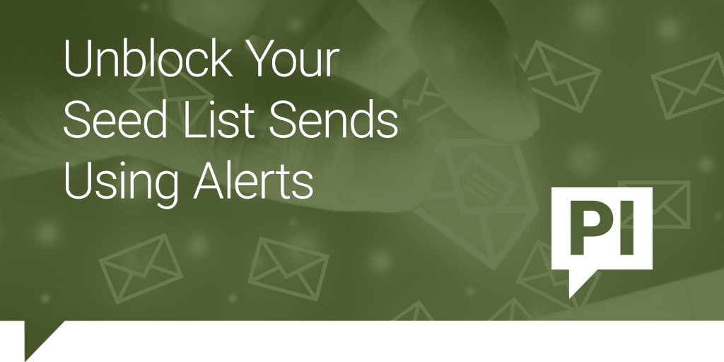 Unblock Your Seed List Sends Using Alerts