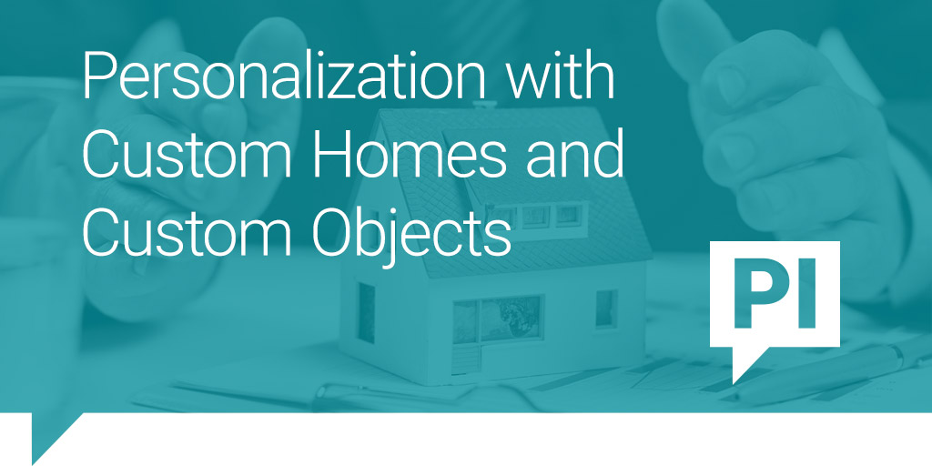 Personalization with Custom Homes and Custom Objects
