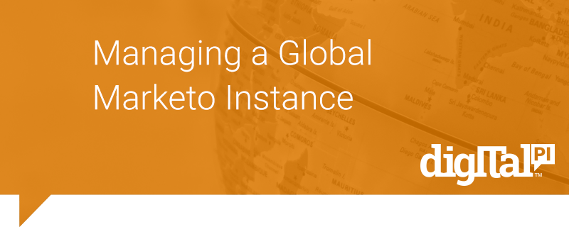 Managing a Global Marketo Instance