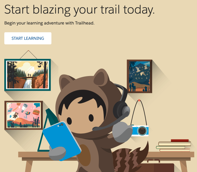 Start blazing your trail today. Begin your Salesforce learning adventure with Trailhead.