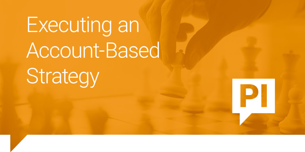 Executing an Account-Based Strategy